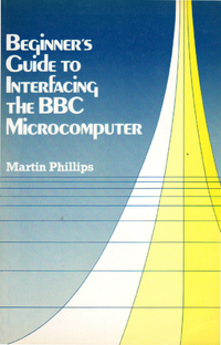 Beginners Guide to Interfacing the BBC Microcomputer