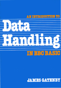 An Introduction to Data Handling in BBC Basic