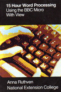 15 Hour Word Processing Using the BBC Micro with View