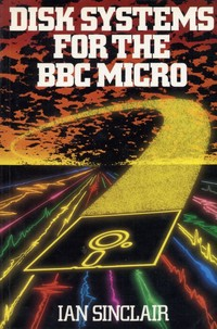 Disk Systems for the BBC Micro