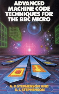 Advanced Machine Code Techniques for the BBC Micro