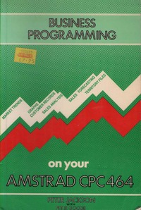 Business Programming on Your Amstrad CPC 464