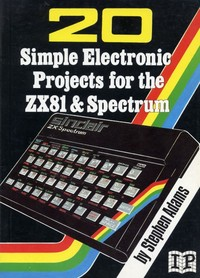 20 Simples Electonic Projects for the ZX81 & Spectrum