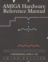 Amiga Hardware Reference Maual (third edition)