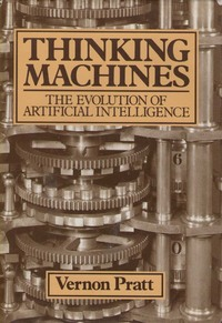 Thinking Machines: The Evolution of Artificial Intelligence