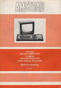 Amstrad CPC464 Micro Computer and CTM640 GT64 Monitor Service Manual