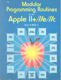 Modular Priogramming Routines for the Apple II+/IIe/IIc