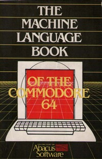 The Machine Language Book of the Commodore 64