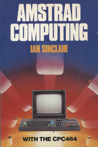 Amstrad Computing with the CPC464