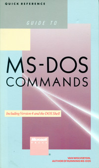 Quick Reference Guide to MS-DOS Commands