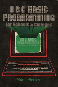 BBC Basic Programming for Schools and Colleges