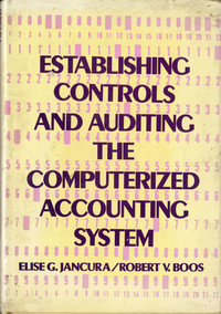 Establishing Control and Auditing the Computerized Accounting System
