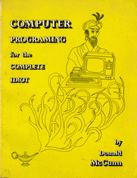 Computer Programming for the Complete Idiot