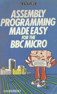 Assembly Programming Made Easy for the BBC Micro