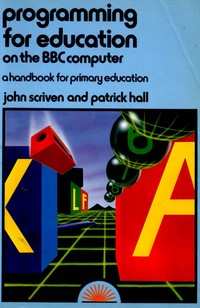 Programming For Education On The BBC Computer - A Handbook For Primary Education