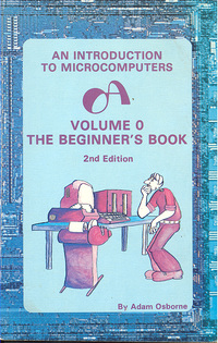 An Introduction to Microcomputers - Volume 0 The Beginner's Book