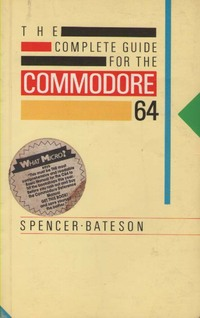 The Complete Guide for the Commodore 64