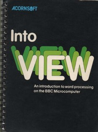 Acornsoft Into VIEW An introduction to word processing on the BBC Micro