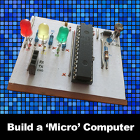 Build Your Own 'Micro' Computer - Friday 27th July 2018