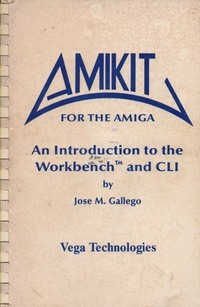 Amikit for the Amiga An Introduction to the Workbench & CLI