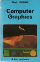 Computer Graphics (Teach Yourself)
