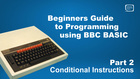 Beginners Guide to Programming Using BBC BASIC - Part 2