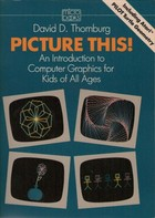 Picture This! an Introduction to Computer Graphics for Kids of All Ages