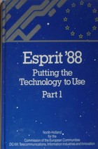 ESPRIT 88 putting the technology to use: Part 1