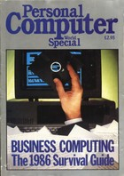 Personal Computer World Special: Business Computing The 1986 Survival Guide