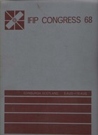 Information Processing 68, Proceedings of IFIP Congress 1968
