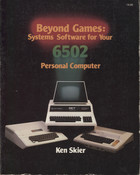 Beyond Games Systems Software for your 6502 Personal Computer