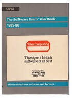The Software Users' Year Book, 1985-86 - Mini and Mainframe software and services