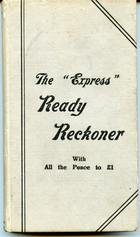 "The ""Express"" Ready Reckoner"