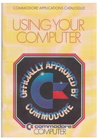 Commodore Applications Catalogue - Using Your Computer