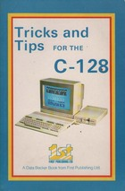 Tricks and Tips for the C 128
