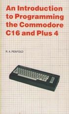 An Introduction to Programming the Commodore 16 and Plus 4