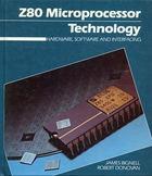 Z80 Microprocessor Technology: Hardware, Software and Interfacing