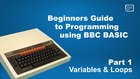 Beginners Guide to Programming Using BBC BASIC - Part 1