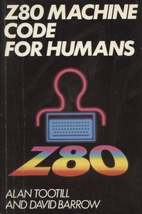 Z80 Machine Code for Humans