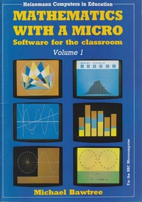 Mathematics with a Micro - Vol 1
