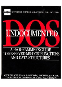 Undocumented DOS: A Programmer's Guide to Reserved MS-DOS Functions and Data Structures