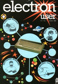 Electron User - October 1983 - Vol 1 No 1 - First Edition