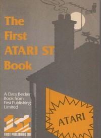 The First Atari ST Book