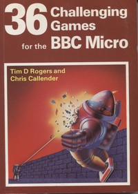 36 Challenging Games for the BBC Micro