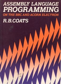 Assembly Language Programming on the BBC and Acorn Electron
