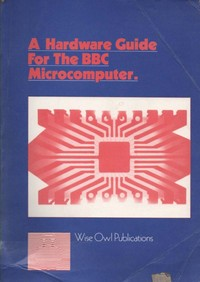 Acorn BBC Micro - A Hardware Guide for the BBC Microcomputer