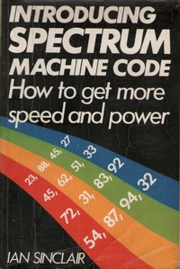 Introducing Spectrum Machine Code - How To Get More Speed and Power