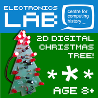 Electronics Lab 2D Christmas Tree (Age 8+) - Saturday 7th December 2019