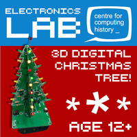 Electronics Lab 3D Christmas Tree (Age 12+) - Saturday 7th December 2019