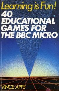 Learning is Fun! 40 Eductational Games for the BBC Micro